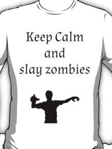Keep Calm and Slay Zombies T-Shirt