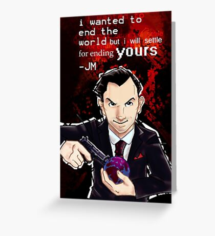 Moriarty- End your World.. Greeting Card