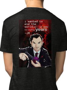 Moriarty- End your World.. Tri-blend T-Shirt
