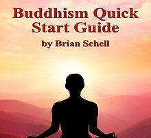 Buddhist Quick Start Guide by Brian Schell
