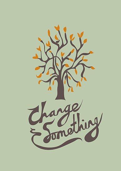 Change something by Stephen Wildish