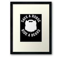 Save A Horse Ride A Beard Framed Print