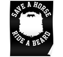 Save A Horse Ride A Beard Poster