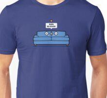 Sofa so good Unisex T-Shirt