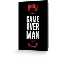Game Over Man Greeting Card