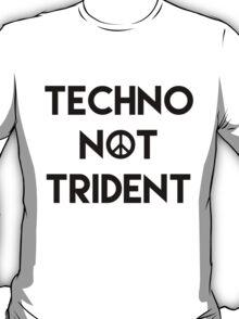 Techno Not Trident T-Shirt