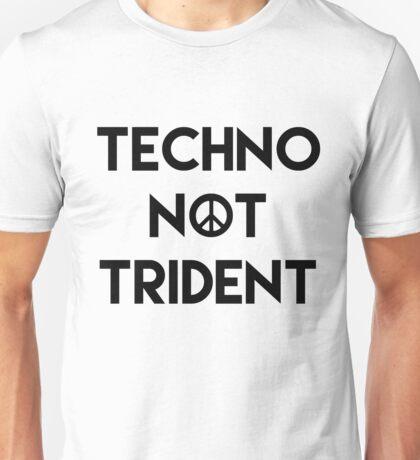 Techno Not Trident Unisex T-Shirt