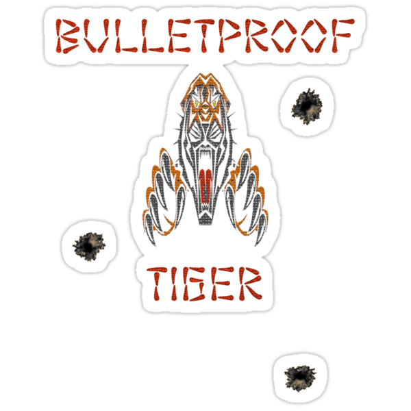 Bulletproof Tiger by Pacifico