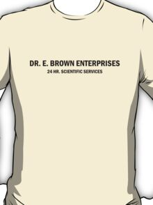 DR. E. Brown Enterprises 24 hour scientific services T-Shirt