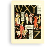 The Mother Hubbard Picture Book by Walter Crane - Plate 63 - The Absurd ABC - W X Y Z Canvas Print