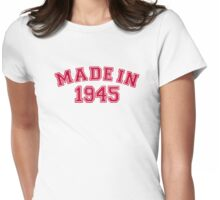 Made in 1945 Womens Fitted T-Shirt
