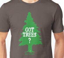 Got Trees ?  Unisex T-Shirt