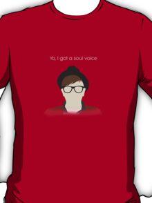 Yo, I got a soul voice T-Shirt