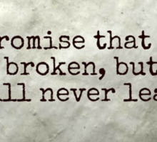 Can't promise that things won't be broken Sticker