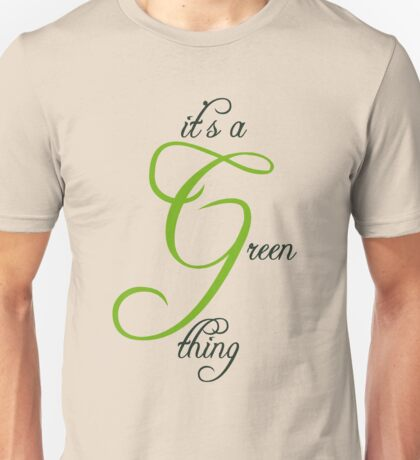 It's A Green Thing Unisex T-Shirt
