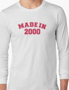 Made in 2000 Long Sleeve T-Shirt