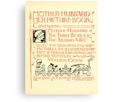 The Mother Hubbard Picture Book by Walter Crane - Plate 05 - Her Picture Book and Containing Canvas Print
