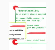 SUSTAINABILITY, a definition, Re-defining our world, Next Generation Unisex T-Shirt