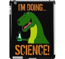 I'm Doing Science! iPad Case/Skin
