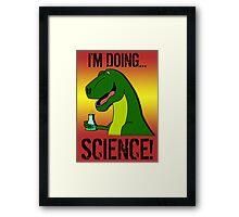 I'm Doing Science! Framed Print