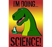 I'm Doing Science! Photographic Print