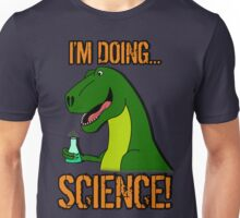 I'm Doing Science! Unisex T-Shirt