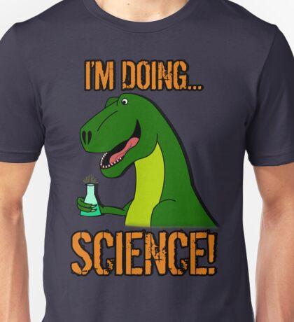 I'm Doing Science! Unisex T-Shirt