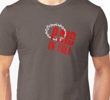 Paid In Full Love Jesus Unisex T-Shirt