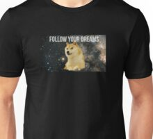 Follow Your Dreams Doge Unisex T-Shirt