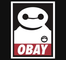 """OBAY"" - BAYMAX X OBEY by FACKINDESIGNS"