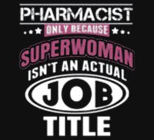 Pharmacist Only Because Superwoman Isn't An Actual Job Title - T-shirts & Hoodies by anjaneyaarts