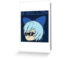 Cirno is 9 Ballin' Greeting Card