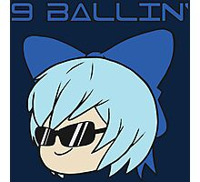 Cirno is 9 Ballin' Photographic Print