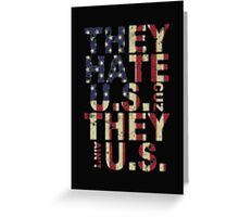 They Hate US Cuz They Ain't US - T-shirts & Hoodies Greeting Card