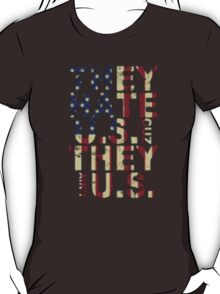 They Hate US Cuz They Ain't US - T-shirts & Hoodies T-Shirt