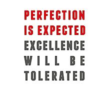 Perfection is expected Photographic Print