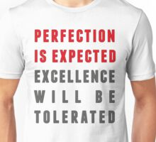 Perfection is expected Unisex T-Shirt