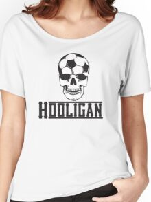 Soccer Hooligan Women's Relaxed Fit T-Shirt