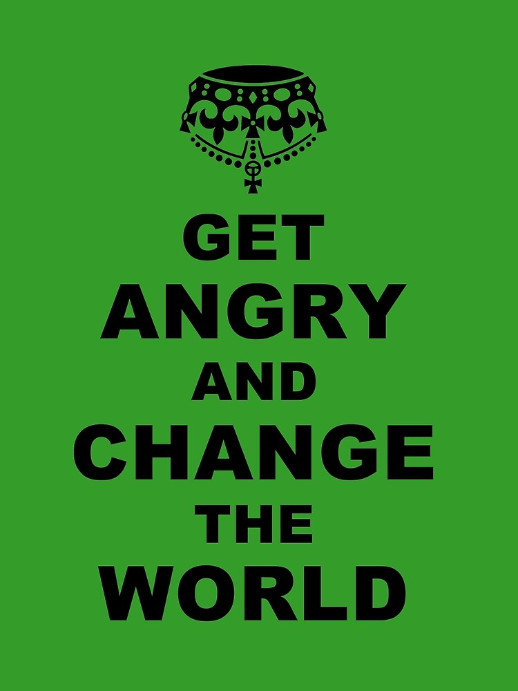 Get Angry and Change the World by Esoteric Exposal