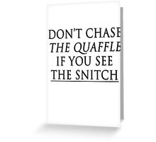 don't chase the quaffle if you see the snitch Greeting Card