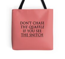 don't chase the quaffle if you see the snitch Tote Bag