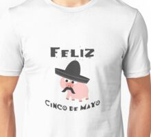 Feliz Cinco De Mayo Pig Unisex T-Shirt