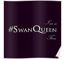 I'm Swan Queen Fan Poster