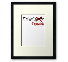 We The Corporations Framed Print