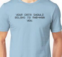 Your Data Belongs to You Unisex T-Shirt
