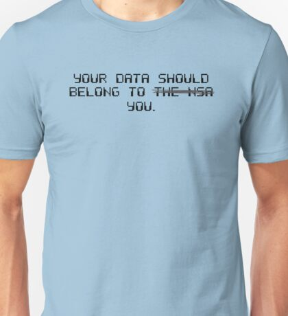 Your Data Belongs to You Unisex T-Shirt