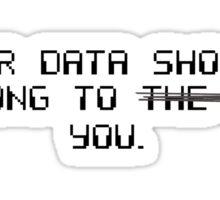 Your Data Belongs to You Sticker