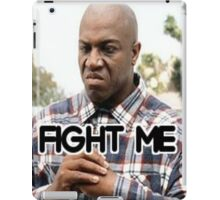 Fight Me (Deebo From Friday) iPad Case/Skin