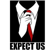 Expect Us Photographic Print