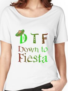 D T F DOWN TO FIESTA Women's Relaxed Fit T-Shirt